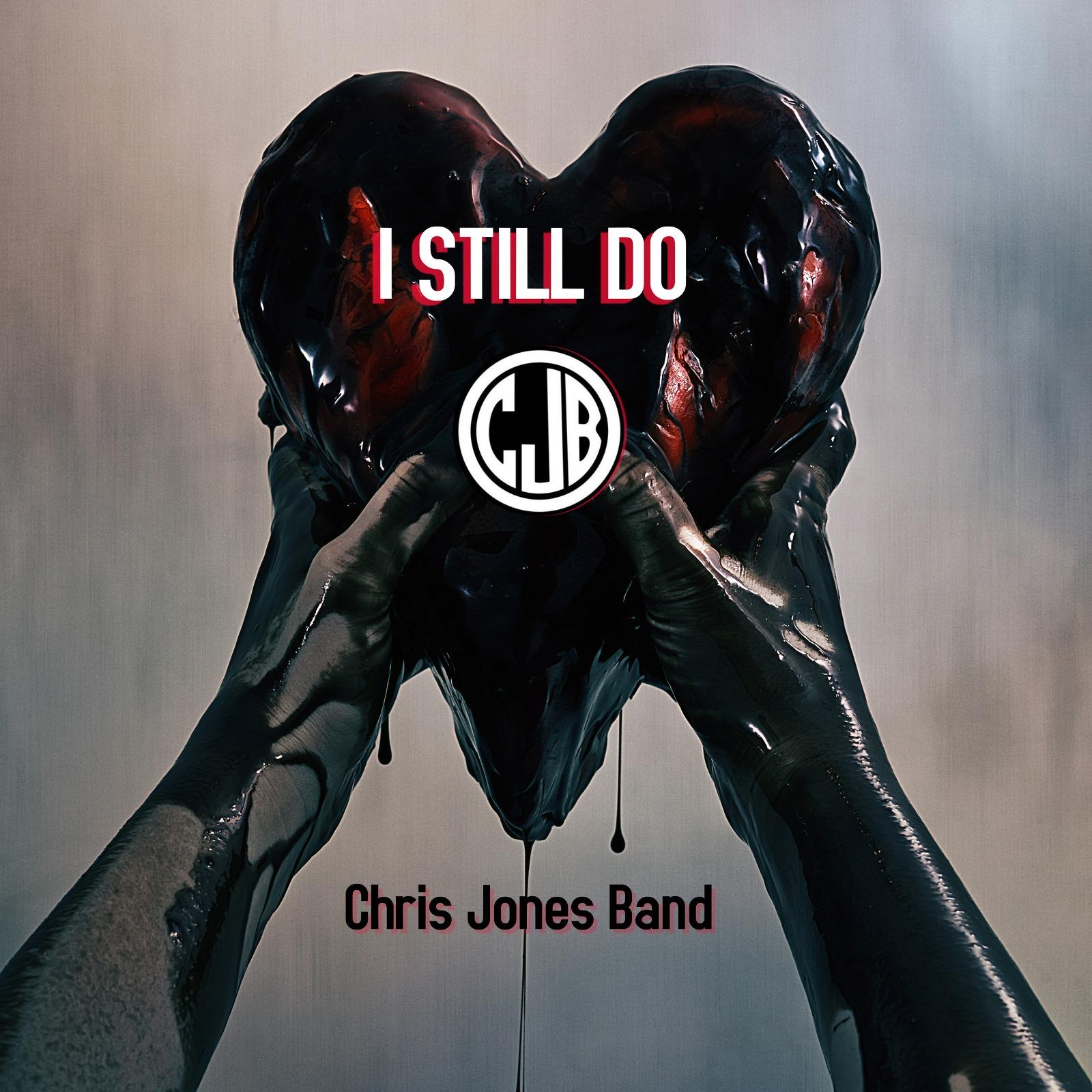 """CHRIS JONES BAND """"I Still Do"""""""