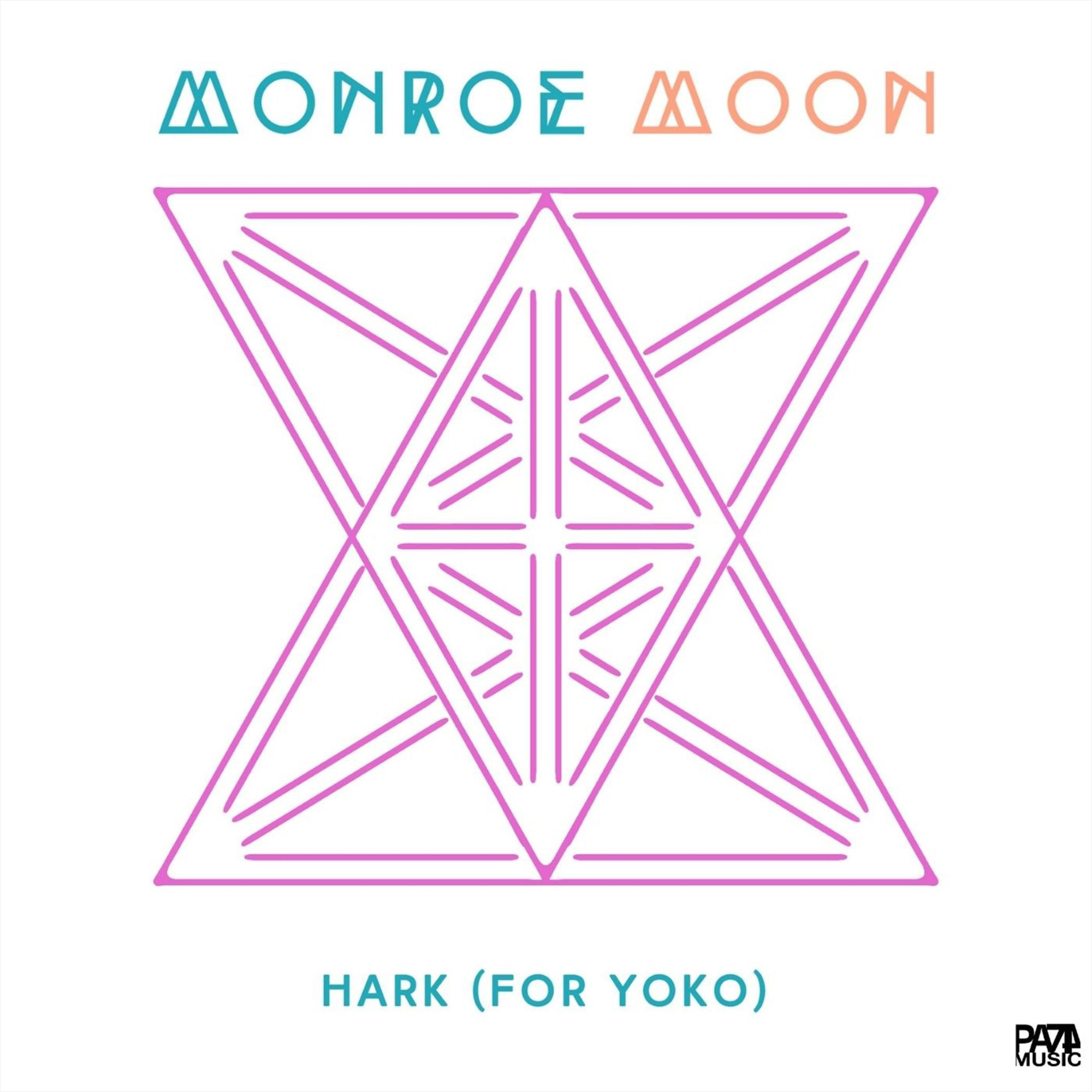 """MONROE MOON """"Hark (for Yoko)"""" ©PA74 Music Publishing"""