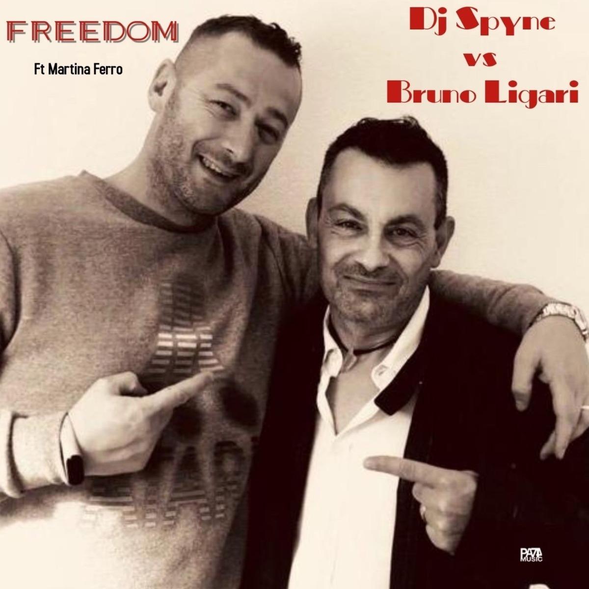 "Dj Spyne vs Bruno Ligari ""Freedom"" feat. Martina Ferro"